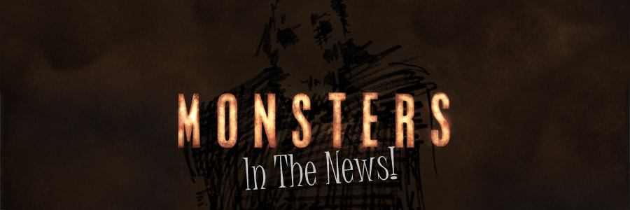 Monsters in the News